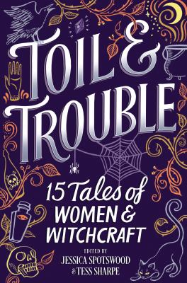 Details about Toil and Trouble: 15 Tales of Women and Witchcraft