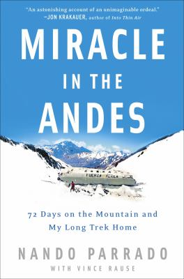 Details about Miracle in the Andes : 72 days on the mountain and my long trek home