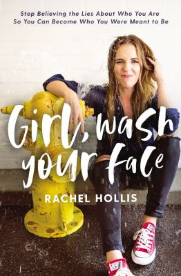 Details about Girl, Wash Your Face: Stop Believing the Lies about Who You Are So You Can Become Who You Were Meant to Be