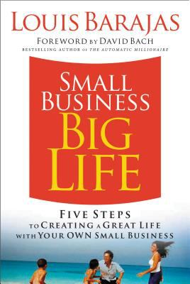 Details about Small business, big life : five steps to creating a great life with your own small business