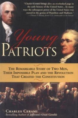 Details about Young Patriots: The Remarkable Story of Two Men, Their Impossible Plan, and the Revolution That Created the Constitution