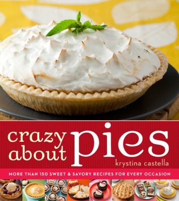 Details about Crazy about pies : irresistible pies for every sweet occasion