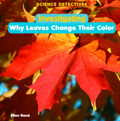 Details about Investigating Why Leaves Change Their Color