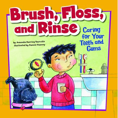 Details about Brush, Floss, and Rinse: Caring for Your Teeth and Gums