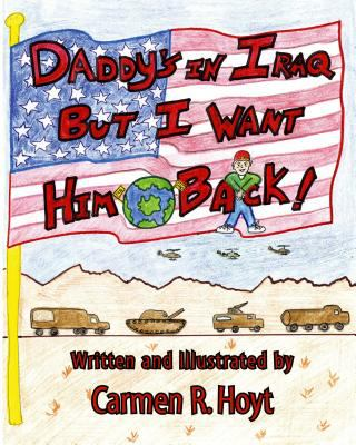 Details about Daddy's in Iraq But I Want Him Back!