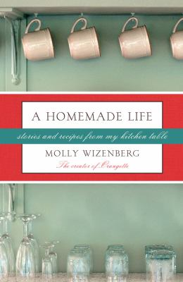 Details about A homemade life : stories and recipes from my kitchen table