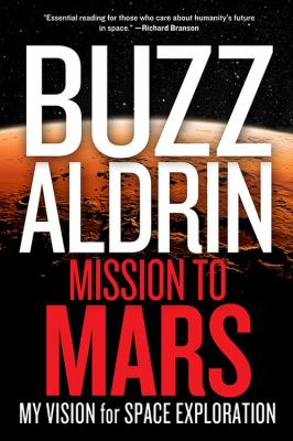 Details about Mission to Mars : my vision for space exploration