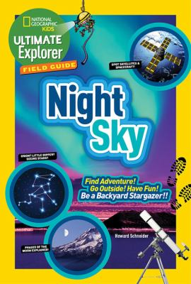 Details about Ultimate Explorer Field Guide: Night Sky: Find Adventure! Go Outside! Have Fun! Be a Backyard Stargazer!