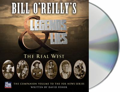 Details about Bill O'Reilly's Legends and Lies: The Real West (sound recording)