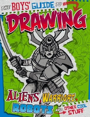 Details about The boy's guide to drawing aliens, warriors, robots and other cool stuff