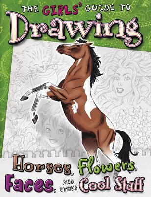 Details about The girls' guide to drawing horses, flowers, faces, and other cool stuff