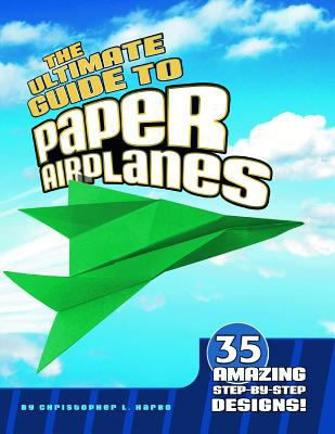 Details about The ultimate guide to paper airplanes : 35 amazing step-by-step designs!