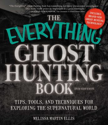Details about The Everything Ghost Hunting Book: Tips, Tools, and Techniques for Exploring the Supernatural World