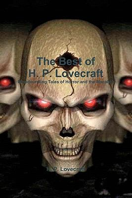 Details about Best of H. P. Lovecraft: Bloodcurdling Tales of Horror and the Macabre