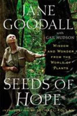Details about Seeds of hope : wisdom and wonder from the world of plants