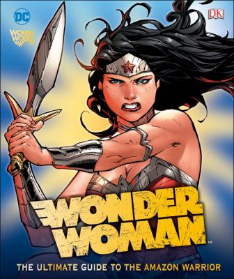 Details about Wonder Woman: The Ultimate Guide to the Amazon Warrior