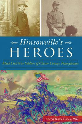 Details about Hinsonville's Heroes: Black Civil War Soldiers of Chester County, Pennsylvania