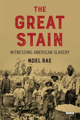 Details about The Great Stain: Witnessing American Slavery