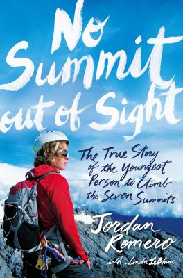 Details about No Summit Out of Sight: The True Story of the Youngest Person to Climb the Seven Summits