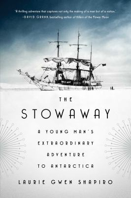 Details about The Stowaway: A Young Man's Extraordinary Adventure to Antarctica