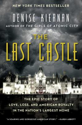 Details about The Last Castle: The Epic Story of Love, Loss, and American Royalty in the Nation's Largest Home