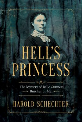 Details about Hell's Princess: The Mystery of Belle Gunness, Butcher of Men