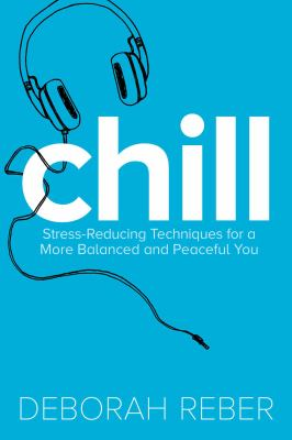 Details about Chill: Stress-Reducing Techniques for a More Balanced, Peaceful You
