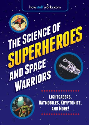 Details about The Science of Superheroes and Space Warriors: Lightsabers, Batmobiles, Kryptonite, and More!