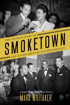 Details about Smoketown: The Untold Story of the Other Great Black Renaissance