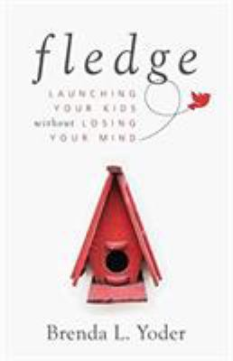 Details about Fledge: Launching Your Kids Without Losing Your Mind