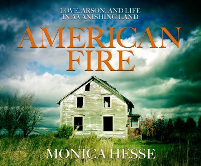 Details about American Fire: Love, Arson, and Life in a Vanishing Land