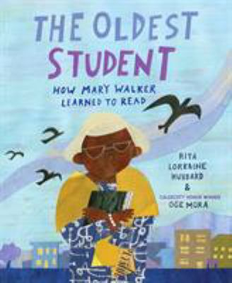 Details about The Oldest Student: How Mary Walker Learned to Read