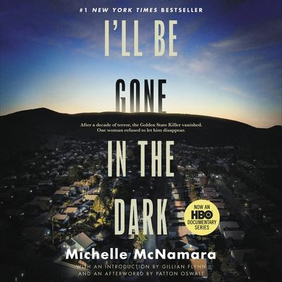 Details about I'll Be Gone in the Dark: One Woman's Obsessive Search for the Golden State Killer (sound recording)