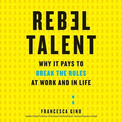 Details about Rebel Talent: Why It Pays to Break the Rules at Work and in Life (sound recording)