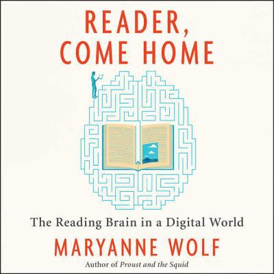 Details about Reader, Come Home: The Reading Brain in a Digital World (sound recording)