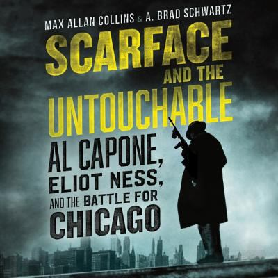 Details about Scarface and the Untouchable: Al Capone, Eliot Ness, and the Battle for Chicago (sound recording)