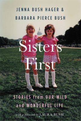 Details about Sisters First: Stories from Our Wild and Wonderful Life