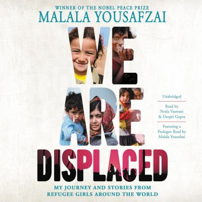 Details about We Are Displaced: My Journey and Stories from Refugee Girls Around the World