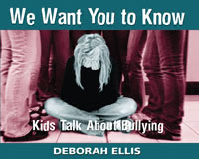 Details about We want you to know : kids talk about bullying
