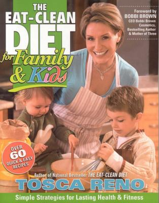 Details about The eat-clean diet for family and kids : simple strategies for lasting health & fitness