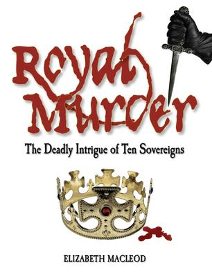 Details about Royal Murder: The Deadly Intrigue of Ten Sovereigns