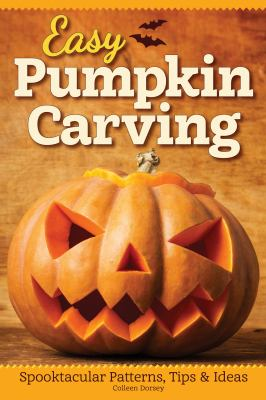 Details about Easy Pumpkin Carving: Spooktacular Patterns, Tips and Ideas