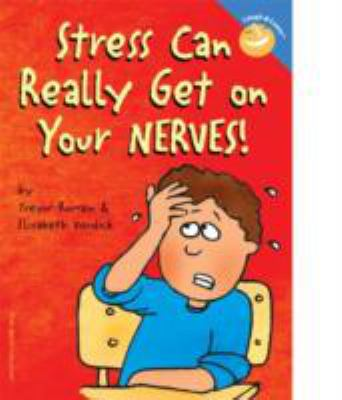 Details about Stress Can Really Get on Your Nerves!