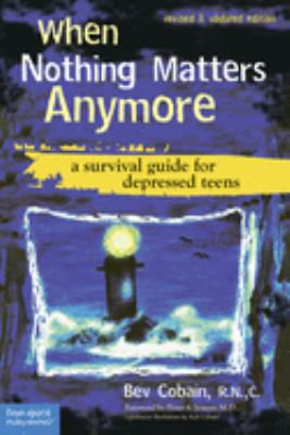 Details about When Nothing Matters Anymore: A Survival Guide for Depressed Teens