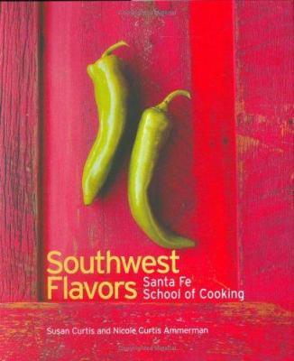 Details about Southwest flavors Santa Fe School of Cooking / Santa Fe School of Cooking