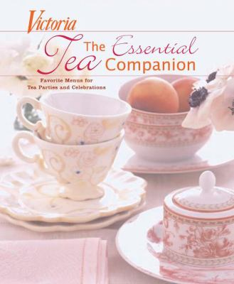 Details about Victoria - The Essential Tea Companion: Favorite Menus for Tea Parties and Celebrations