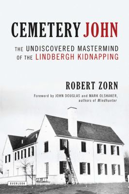 Details about Cemetery John: The Undiscovered Mastermind Behind the Lindbergh Kidnapping