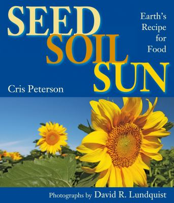 Details about Seed, Soil, Sun: Earth's Recipe for Food