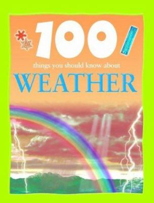 Details about 100 Things You Should Know About Weather