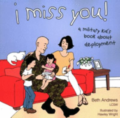 Details about I Miss You!: A Military Kid's Book About Deployment